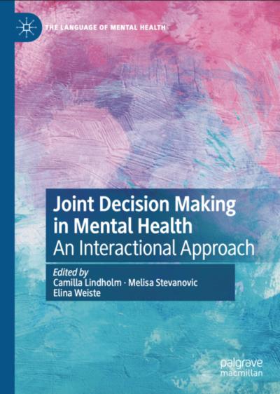 Joint decision-making in mental health: An interactional approach -teoksen esittely Sosiologipäivillä 2021